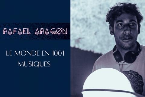 Rafael aragon : le monde en 1001 musiques